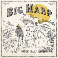 Afbeelding: BigHarp WhiteHat 200x200  Big Harp   <em>White hat</em>,  recensies  folk country Americana