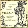 Ernst van Altena - Vrijmoedige verzen van vagebond Villon