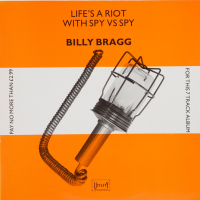 Billy Bragg - Life's a riot with spy vs. spy