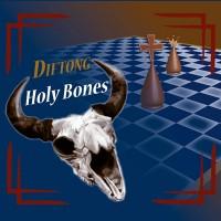 Diftong - Holy bones