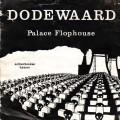 Palace Flophouse - <em>Dodewaard</em>