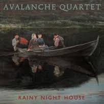 Avalanche Quartet - Rainy Night House