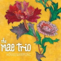 the-mae-trio-housewarming