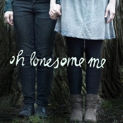 Oh lonesome me