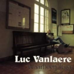 Luc Vanlaere - Waarheen ik ga