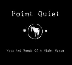 Point-Quiet-Ways And Needs Of A Night Horse