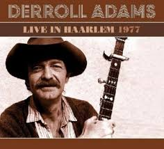 Derroll Adams - Live in Haarlem 1977
