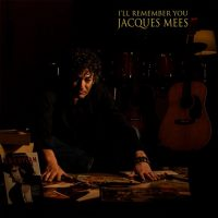 Jacques Mees - I'll remember you