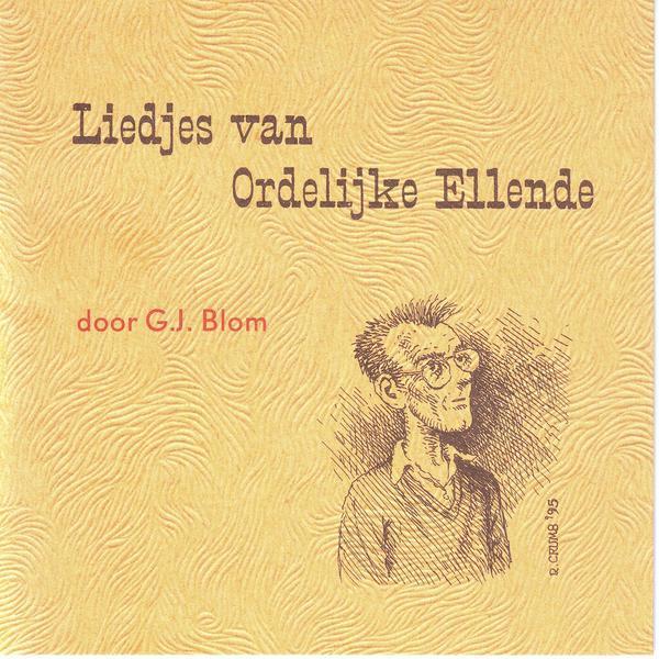 G.J. Blom-Liedjes van ordelijke ellende